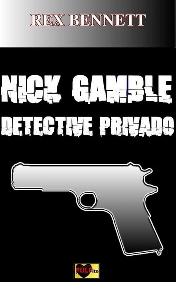 Nick Gamble detective privado ebook by Rex Bennett