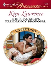 The Spaniard's Pregnancy Proposal ebook by Kim Lawrence