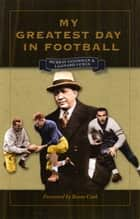 My Greatest Day in Football ebook by Murray Goodman,Leonard Lewis,Beano Cook