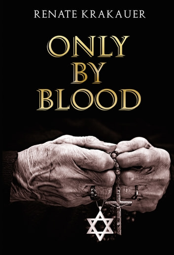 Only By Blood ebook by Renate Krakauer
