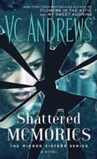 Shattered Memories eBook by V.C. Andrews