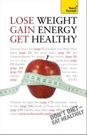 Lose Weight, Gain Energy, Get Healthy: Teach Yourself ebook by Sara Kirkham