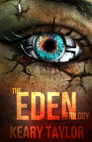 The Eden Trilogy: Omnibus Edition ebook by Keary Taylor