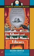 The Ghost and the Dead Man's Library ekitaplar by Alice Kimberly, Cleo Coyle