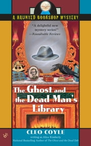 The Ghost and the Dead Man's Library ebook by Alice Kimberly, Cleo Coyle