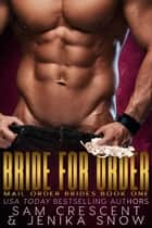 Bride For Order - Mail Order Bride ebook by Jenika Snow, Sam Crescent
