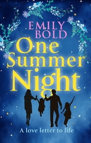 One Summer Night - A love letter to life ebook by Emily Bold,Katja Bell