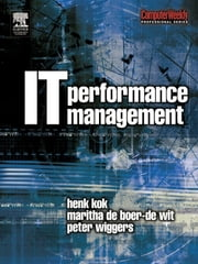 IT Performance Management ebook by Peter Wiggers, Maritha de Boer-de Wit, Henk Kok