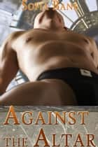 Against the Altar (Indulgences #2) ebook by Sofia Bane