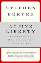 Active Liberty ebook by Stephen Breyer