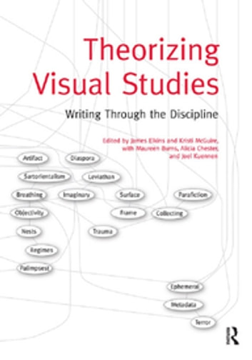 Theorizing Visual Studies - Writing Through the Discipline ebook by