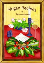 Vegan Recipes ebook by Rachel Henderson