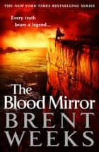 Ebook The Blood Mirror di Brent Weeks