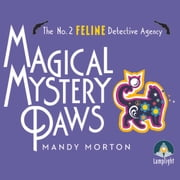 Magical Mystery Paws - No. 2 Feline Detective Agency, Book 6 audiobook by Mandy Morton