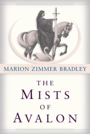 The Mists of Avalon ebook by Marion Zimmer Bradley