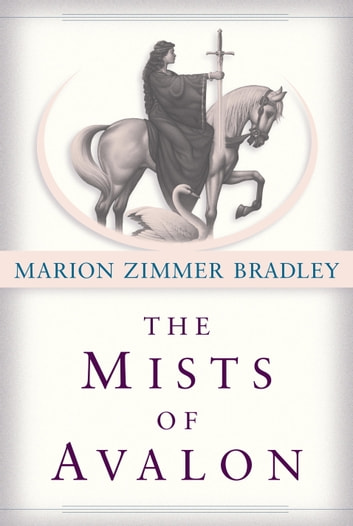The Mists of Avalon - A Novel ebook by Marion Zimmer Bradley