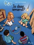 K van Klara 13 - Is daar iemand? ebook by Line Kyed Knudsen, Iben Emilie Holm