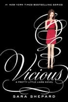 Pretty Little Liars #16: Vicious ebook by Sara Shepard