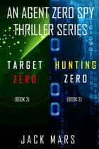 Agent Zero Spy Thriller Bundle: Target Zero (#2) and Hunting Zero (#3) ebook by Jack Mars