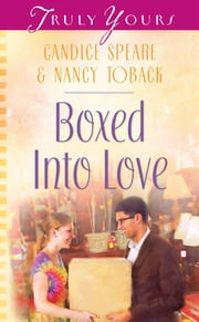 Boxed into Love ebook by Nancy Toback, Candice Miller Speare