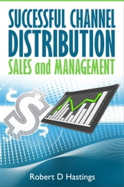 Successful Channel Distribution Sales and Management ebook by Robert D Hastings