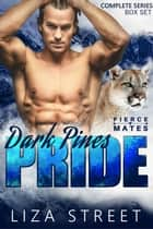 The Dark Pines Pride - The Complete Series ebook by Liza Street