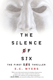The Silence of Six ebook by E.C. Myers