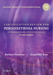 Certification for PeriAnesthesia Nursing ebook by Kobo.Web.Store.Products.Fields.ContributorFieldViewModel