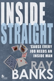 Inside Straight ebook by Ray Banks