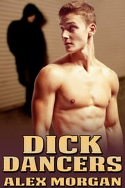 Dick Dancers ebook by Alex Morgan