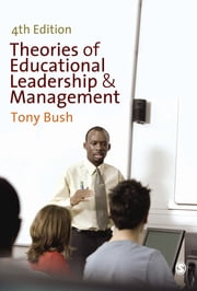 Theories of Educational Leadership and Management ebook by Tony Bush
