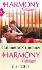 Cofanetto 8 Harmony Collezione n.4/2017 eBook by Chantelle Shaw, Tara Pammi, Lynne Graham,...