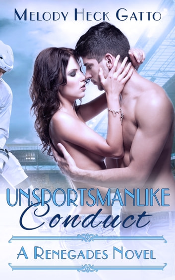 Unsportsmanlike Conduct ebook by Melody Heck Gatto