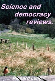 Science and democracy reviews. ebook by Richard Lung