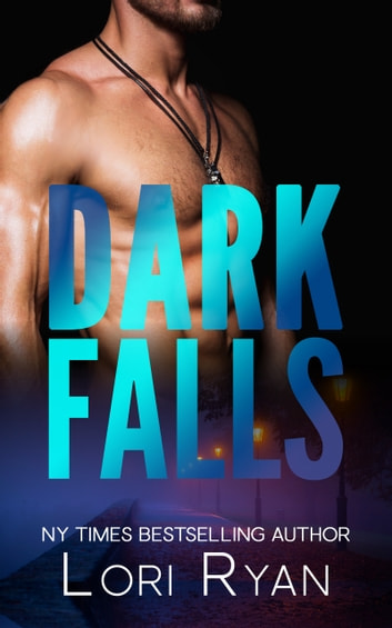 Dark Falls ebook by Lori Ryan,D. Falls