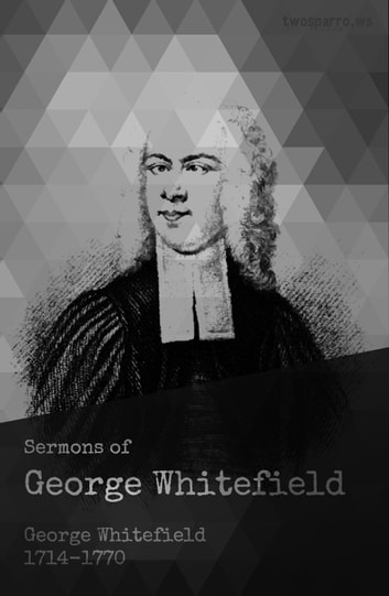 Sermons of George Whitefield ebook by George Whitefield