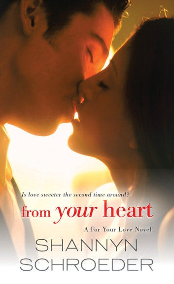 From Your Heart ebook by Shannyn Schroeder