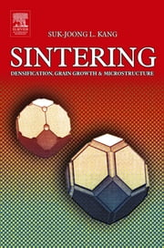 Sintering - Densification, Grain Growth and Microstructure ebook by Suk-Joong L. Kang