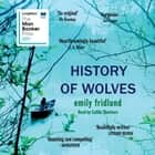History of Wolves - Shortlisted for the 2017 Man Booker Prize audiobook by Emily Fridlund