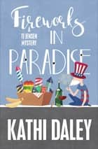 Fireworks in Paradise ebook by Kathi Daley