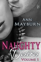 Naughty Desires ebook by Ann Mayburn