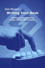 Writing Your Book: Cashing in on publishing faster, easier, and cheaper ebook by Dan Poynter