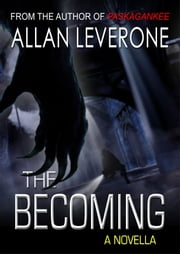 The Becoming - A Novella ebook by Allan Leverone