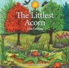 The Littlest Acorn ebook by Lisa Lentino