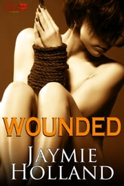 Wounded ebook by Jaymie Holland, Cheyenne McCray