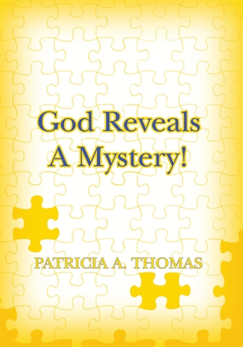 God Reveals a Mystery! ebook by Patricia Thomas