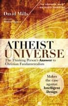 Atheist Universe - The Thinking Person's Answer to Christian Fundamentalism ebook by David Mills, Dorion Sagan