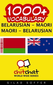 1000+ Vocabulary Belarusian - Maori ebook by Gilad Soffer