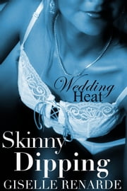 Wedding Heat: Skinny Dipping ebook by Giselle Renarde