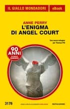 L'enigma di Angel Court (Il Giallo Mondadori) eBook by Anne Perry, Marco Bertoli